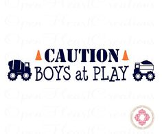 Boy Wall Decals - Play Room Saying - Caution Boys at Plan with Construction