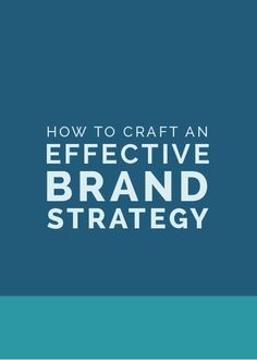 How to Craft an Effective Brand Strategy | Elle & Co. Collaborative | Bloglovin