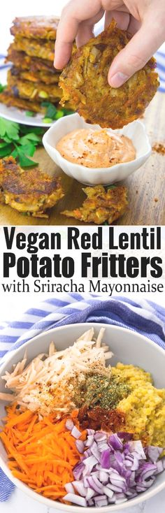 These potato fritters with red lentils are super easy to make and so delicious! , These potato fritters with red lentils are super easy to make and so delicious! They're best with spicy sriracha mayonnaise! Find more vegetarian reci. Veggie Recipes, Whole Food Recipes, Cooking Recipes, Vegan Lentil Recipes, Best Vegan Recipes Dinner, Simple Recipes, Vegetable Snacks, Potato Vegetable, Vegan Vegetarian