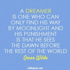 Oscar Wilde Quote (About Dreamer, Moonlight, Punishment)