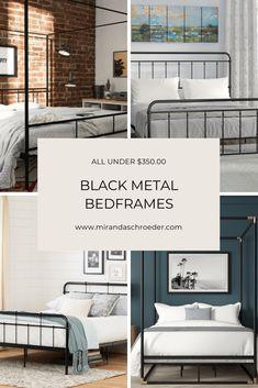 6 Stylish Black, Metal Bed Frames Under $350   Miranda Schroeder Blog  www.mirandaschroeder.com