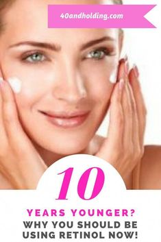 Look 10 Years Younger with these superstar products! Why you should be using Retinol in your skincare routine NOW! From 40andholding.com  #skincare #over40 #ageless #beautyblogger #DrugStoreFaceMoisturizer