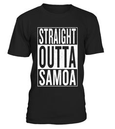 """# Straight Outta Samoa Great Travel & Gift Idea T-Shirt .  Special Offer, not available in shops      Comes in a variety of styles and colours      Buy yours now before it is too late!      Secured payment via Visa / Mastercard / Amex / PayPal      How to place an order            Choose the model from the drop-down menu      Click on """"Buy it now""""      Choose the size and the quantity      Add your delivery address and bank details      And that's it!      Tags: Straight Outta Samoa is the p"""