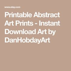 Printable Abstract Art Prints - Instant Download Art by DanHobdayArt