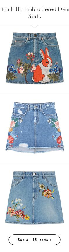 """Stitch It Up: Embroidered Denim Skirts"" by polyvore-editorial ❤ liked on Polyvore featuring embroidereddenim, skirts, mini skirts, bottoms, denim mini skirt, high waisted floral skirt, high-waisted skirts, short denim skirts, short skirts and faldas"
