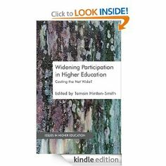 Widening Participation in Higher Education: Casting the Net Wide? (Issues in Higher Education) by Tamsin Hinton-Smith. $57.36. Publisher: Palgrave Macmillan (October 30, 2012). 352 pages