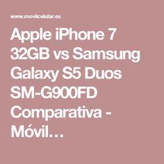 Apple iPhone 7 32GB vs Samsung Galaxy S5 Duos SM-G900FD Comparativa - Móvil…