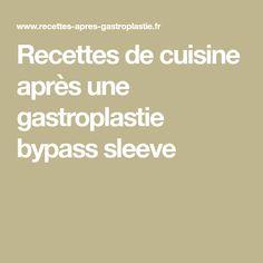 Recettes de cuisine après une gastroplastie bypass sleeve