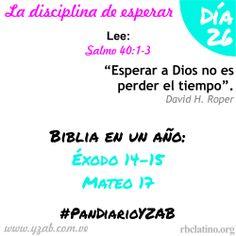 #PanDiarioYZAB Día 26: La disciplina de esperar Biblia en un año: Éxodo 14–15 y Mateo 17 Más detalles: http://wp.me/pDTtq-nS  #YZAB #EVOLUCIÓN #Espiritualidad #EstilismoEspiritual