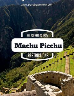 Travel Peru l All You Need to Know About Machu Picchu Restrictions l @perutravelnow