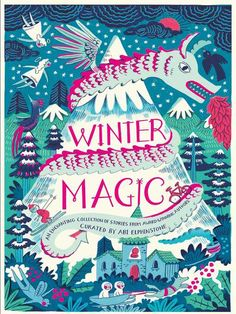 A beautiful and classic anthology of frosty, magical short stories from acclaimed children's writers. 'Captures all the excitement of the season' The GuardianDreamsnatcher's Abi Elphinstone heads up this gorgeous collection of wintery stories, featuring snow queens, frost fairs, snow dragons and pie...