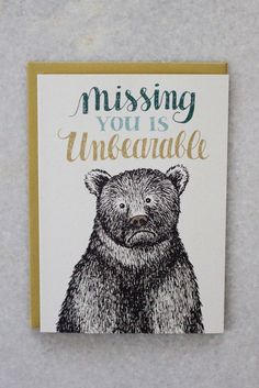 Missing you is unbearable greeting card made in the USA.
