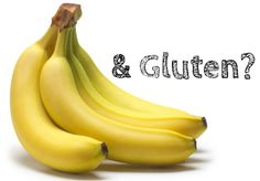 bananas and celiacs ... very interesting.