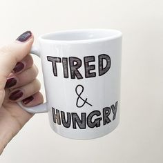 How we usually feel at the start of our mornings.Mug design by @_ablightedstar find it here: http://rdbl.co/tiredhungry by redbubble
