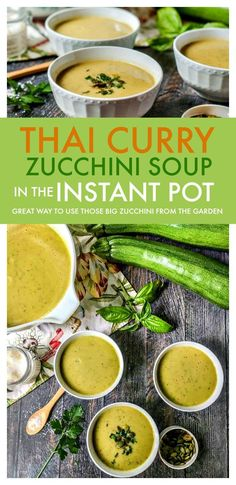 Thai Curry Zucchini Soup - you can make this tasty soup in the Instant Pot or slow cooker. A great way to use all that zucchini from the garden.