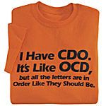 You know, OCD being out of alphabetical order has always annoyed me. This is the perfect shirt for me!