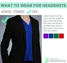 What to wear for headshots: Jewel tones for photos work really well with almost all skin colors, hair colors, and eye colors.