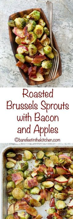Salty bacon, sweet apples, and caramelized Brussels sprouts are combined in this outstanding side dish of Roasted Brussels Sprouts with Apples and Bacon. Get the recipe at barefeetinthekitchen.com
