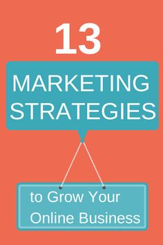 13 Key Marketing Strategies to Grow Your Online Business - Free Video!