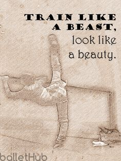 """Train like a beast, look like a beauty"" 