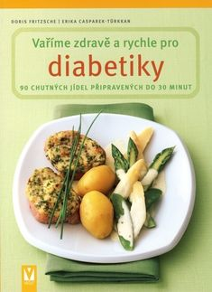 Vaříme zdravě a rychle pro diabetiky Dory, Cantaloupe, Potato Salad, Beef, Chicken, Fruit, Vegetables, Breakfast, Gastronomia
