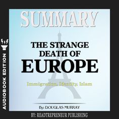 Douglas Murray, Moral Dilemma, What Really Happened, Book Summaries, Summary, Audio Books, Identity, Islam