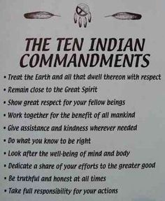 The Ten Indian Commandments. More words to live by I love Native American culture♥ Native American Spirituality, Native American Wisdom, Native American Indians, Native Indian, Cherokee Indians, Native American Cherokee, Native American Prayers, Cherokee History, Cherokee Nation