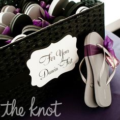 "Place a cute box of flip flops by the dance floor for your guests!  ""Just because your feet hurt doesn't mean the party stops! If you want to keep dancing, grab a pair of flip flops!"""