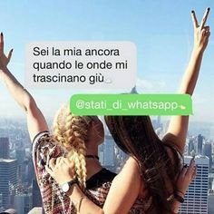 Risultati immagini per @stati_di_whatsapp instagram Sentences, Middle School, Bff, I Am Awesome, Best Friends, Sisters, Writing, Words, Quotes