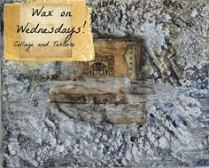 This is Wax on Wednesdays ! Please join me on my blog www.playswithpaper.blogspot.com for some fun encaustic painting ! This is not a workshop , just a peek ...