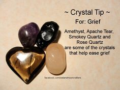 ✯ Crystal Tip: For Grief ✯ Crystals stones rocks magic love healing