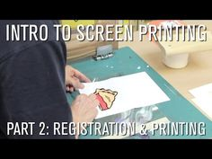 How To: Intro to Screen Printing - Part 2 Registration & Printing - YouTube
