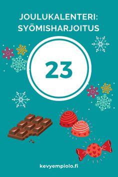 JOULUKALENTERI #23: Joulu ja juhlapyhät ovat erinomaista aikaa harjoitella tiedostavaa syömistä - syödä rauhallisesti fiilistellen ja nauttia hyvästä ruoasta. Tänään on ohjelmassa tiedostavan syömisen harjoitus. Ota kolme konvehtia tai jotain muuta maistuvaa. Syö ne mahdollisimman hitaasti nauttien ja tarkkaile miltä ne tuoksuvat ja maistuvat. Ekaa tekee ehkä eniten mieli, mutta kolmatta ei enää ihan niin paljoa? Vähempikin monesti riittää, kun muistaa nauttia ja syödä rauhassa. Samaa…