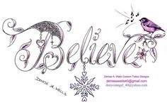 """Believe Tattoo design...""""Winter Song""""  A new tattoo design for 2012.    This Believe Tattoo design includes a heart and cross charm, snowflake charm and a singing bird. Also the word Believe is made in my flower font and has lace accents...    I have been Backup all your Files, Photos & Music for Free. Save all your hard work sitting on your PC & handheld units. For Business aswell."""