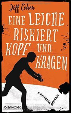 Eine Leiche riskiert Kopf und Kragen: Kriminalroman: Amazon.de: Jeff Cohen, Bernd Stratthaus: Bücher