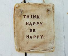 Think Happy Be Happy Motivational Positive Encouraging Inspirational Quote Wall Hanging Sign HANDMADE