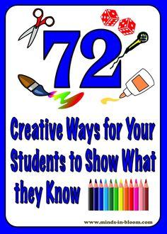 Minds in Bloom: 72 Creative Ways for Students to Show What They Know