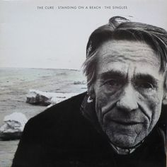 The Cure - Standing On A Beach - The Singles...I still have this CD!