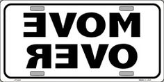 Move Over Vanity Metal Novelty License Plate Tag Sign