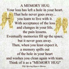 Memory hug   Visit www.griefhealingdiscussiongroups.com