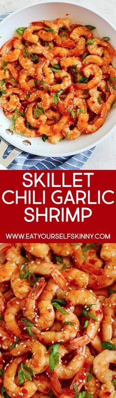 Skillet Chili Garlic & Lime Shrimp - Eat Yourself Skinny Shrimp Dishes, Fish Dishes, Tasty Dishes, Main Dishes, Fish Recipes, Seafood Recipes, Cooking Recipes, Healthy Family Meals, Garlic