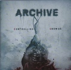 Archive - Controlling Crowds (CD, Album) at Discogs