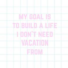 #lifegoal