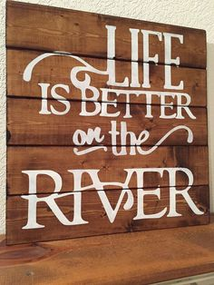 Life is better on the River pallet style sign by WildflowerLoft