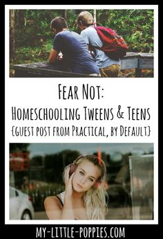 Fear Not: Homeschooling Tweens & Teens {Guest Post- Jen from Practical, By Default} | My Little Poppies  Today, I would like to welcome Jen from Practical, By Default and thank her for joining us. Jen has been homeschooling for over ten years. Her site is