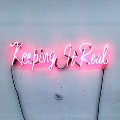 Hanging pink neon sign: keep it real Words Quotes, Me Quotes, Sayings, Pink Quotes, Lash Quotes, Short Quotes, All Of The Lights, Keep It Real, Real Real
