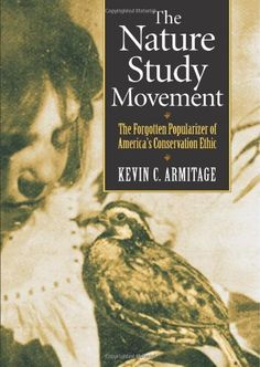 The Nature Study Movement: The Forgotten Popularizer of America's Conservation Ethic by Kevin C. Armitage http://www.amazon.com/dp/070061673X/ref=cm_sw_r_pi_dp_G1NYvb0TQDXY2