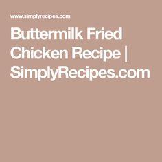 Buttermilk Fried Chicken Recipe | SimplyRecipes.com