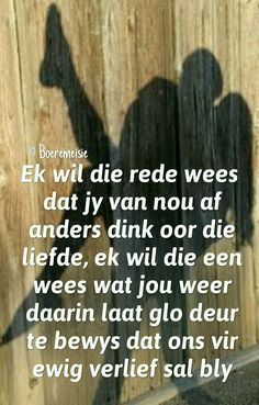 © Boeremeisie Quotes For Him, Love Quotes, Boy Best Friend Pictures, Afrikaanse Quotes, Relationship Quotes, Relationships, Couple Goals, Qoutes, Marriage