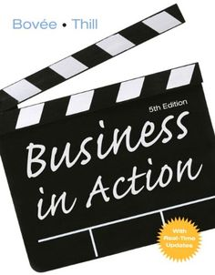 Business in Action (5th Edition) (mybizlab) by Courtland L. Bovee, John V. Thill